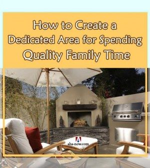 How to Create a Dedicated Area for Spending Quality Family Time