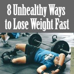 8 Unhealthy Ways to Lose Weight Fast
