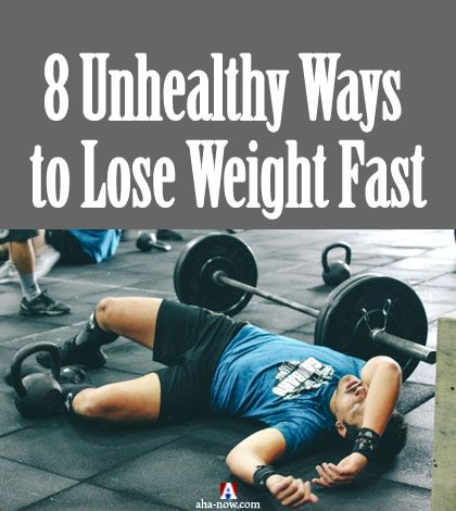 8 Unhealthy Ways To Lose Weight Fast Aha Now