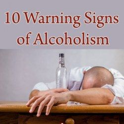 Alcohol Addiction: Ten Warning Signs of Alcoholism