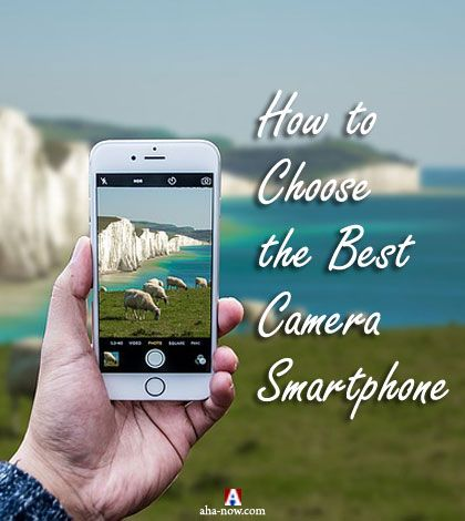 Mobile Photography: How to Choose the Best Camera Smartphone