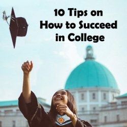 10 Best Tips on How to Succeed in College