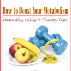 How to Boost Your Metabolism Naturally Using 9 Simple Tips