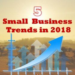 5 Small Business Trends to Look Out for in 2018