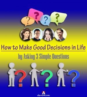 How to make good decisions in life