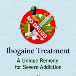 Ibogaine Treatment: A Unique Remedy for Severe Addiction