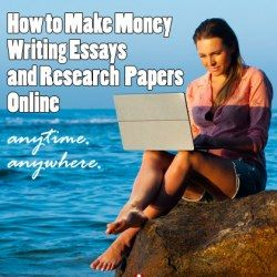 How to Make Money Writing Essays and Research Papers Online
