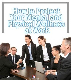 Protecting Mental and Physical Health at Work