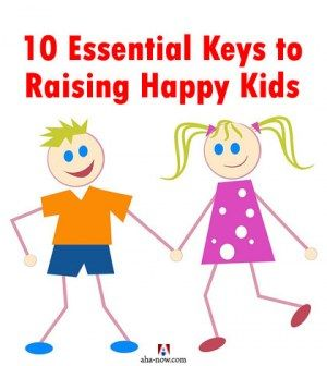 10 essential keys to raising happy kids