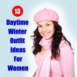 13 Daytime Winter Outfit Ideas For Women