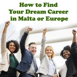 How to Find Your Dream Career in Malta or Europe