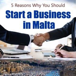 5 Reasons Why You Should Start a Business in Malta