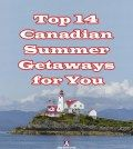 Poster displaying the best Canadian summer getaways