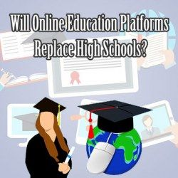 Will Online Education Platforms Replace High Schools