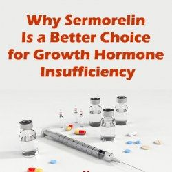 Why Sermorelin Is a Better Choice for Growth Hormone Insufficiency