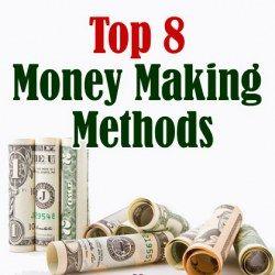 Top 8 Money Making Methods to Make That Extra Money