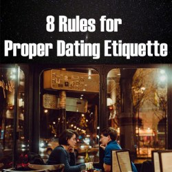 8 Rules for Proper Dating Etiquette