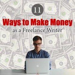 11 Ways to Make Money as a Freelance Writer