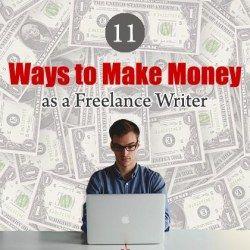 11 Ways to Make Money as a Freelance Writer