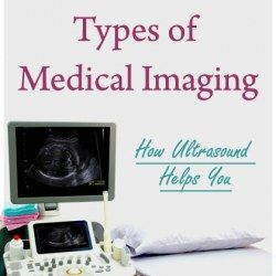 Types of Medical Imaging: How Ultrasound Helps You