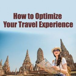 How to Optimize Your Travel Experience