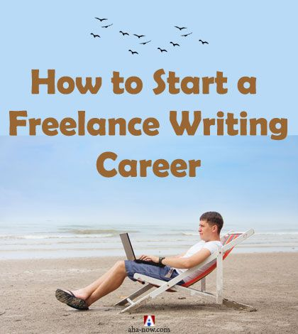 How to Start a Freelance Writing Career | Aha!NOW