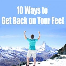 10 Ways to Get Back on Your Feet