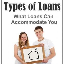 Types of Loans: What Loans Can Accommodate You