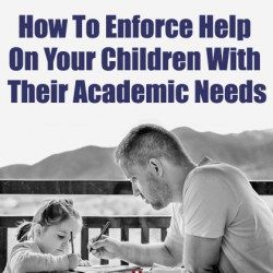 How To Enforce Help On Your Children With Their Academic Needs
