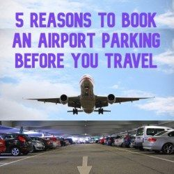 5 Reasons to Book an Airport Parking Before You Travel