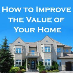 How to Improve the Value of Your Home