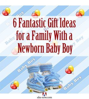 6 Fantastic Gift Ideas For A Family With A Newborn Baby Boy Aha Now