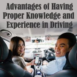 Advantages of Having Proper Knowledge and Experience in Driving
