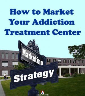 Addiction treatment center and street sign named marketing strategy