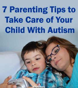 7 Parenting Tips to Take Care of Your Child With Autism