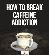 A cup of coffee with caption how to break caffeine addiction