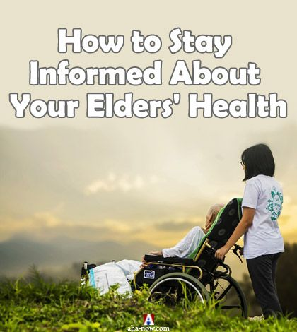 How to Stay Informed About Your Elders' Health