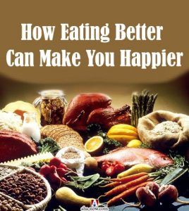 How Eating Better Can Make You Happier